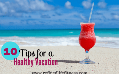 10 Tips for a Healthy Vacation