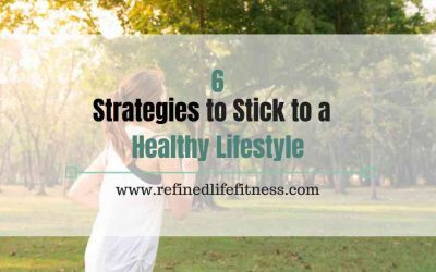 6 Strategies to Stick to a Healthy Lifestyle