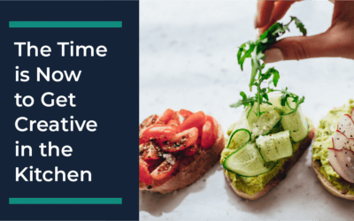 Creative Cooking: The Time is Now to Get Creative in the Kitchen
