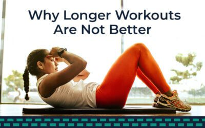 Why Longer Workouts Are Not Better